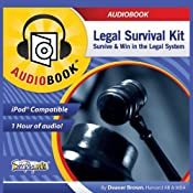 Legal Survival Kit: Survive & Win in the Legal System | [Deaver Brown]