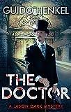 The Doctor: A Jason Dark Mystery (Jason Dark - Ghost Hunter Book 5)