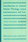 Introduction to Islamic Theology and Law (Modern Classics in Near Eastern Studies) (0691100993) by Ignaz Goldziher