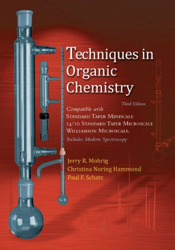 Techniques in Organic Chemistry:  Miniscale, Standard...