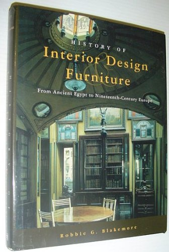 History of Interior Design and Furniture: From Ancient...
