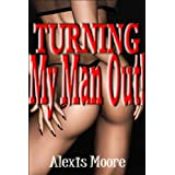 "Turning My Man Out!von ""Alexis Moore"""