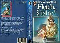 Fletch, à table !  par Gregory Mcdonald