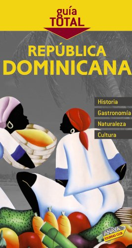 Republica Dominicana / Dominican Republic (Guia Total / Total Guide) (Spanish Edition)