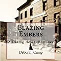Blazing Embers Audiobook by Deborah Camp Narrated by Barbara Edelman
