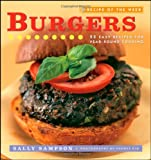 Recipe of the Week: Burgers: 52 Easy Recipes for Year-round Cooking (0470169443) by Sampson, Sally