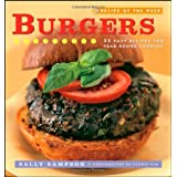 Recipe of the Week: Burgers: 52 Easy Recipes for Year-round Cooking ~ Sally Sampson