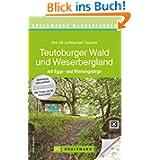 Wanderführer Teutoburger Wald und Weserbergland: Der Wanderführer bietet die 40 schönsten Wanderwege mit Wanderkarte...