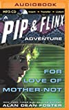For Love of Mother-Not (Pip & Flinx Series)