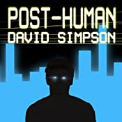 Post-Human: Post-Human Series, Book 2 | [David Simpson]