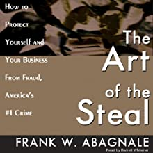 The Art of the Steal (       UNABRIDGED) by Frank W. Abagnale Narrated by Barrett Whitener
