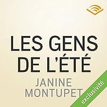 Les gens de l'été | Livre audio Auteur(s) : Janine Montupet Narrateur(s) : Laurent Dhume