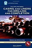 img - for Casing and Liners for Drilling and Completion (Gulf Drilling Guides) book / textbook / text book