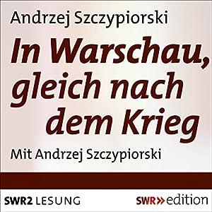 In Warschau, gleich nach dem Krieg Hörbuch