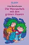 Die Wawuschels mit den grünen Haaren (dtv junior)