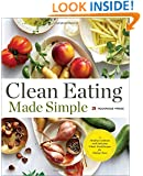 Clean Eating Made Simple: A Healthy Cookbook with Delicious Whole-Food Recipes for Eating Clean