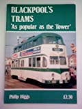 Blackpool's Trams: As Popular as the Tower Philip Higgs