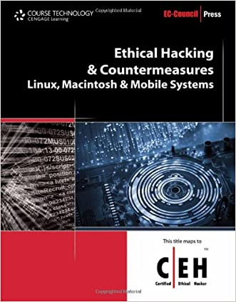 Ethical Hacking and Countermeasures: Linux, Macintosh and Mobile Systems (EC-Council Press)