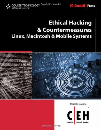 Ethical Hacking and Countermeasures: Linux, Macintosh and Mobile Systems