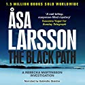 The Black Path: Rebecka Martinsson, Book 3 (       UNABRIDGED) by Åsa Larsson Narrated by Gabrielle Glaister
