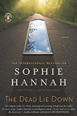 The Dead Lie Down: A Novel [Paperback] [2010] (Author) Sophie Hannah