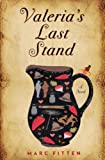 Valeria's Last Stand: A Novel by Marc Fitten