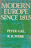 Modern Europe: Since 1815 (006042284X) by Gay, Peter