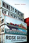 Ninety Percent of Everything: Inside...