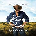 Taking Charge: Lone Star Burn, Book 4 Audiobook by Ruth Cardello Narrated by Natalie Ross