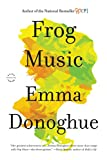 img - for Frog Music: A Novel book / textbook / text book