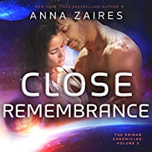 Close Remembrance: The Krinar Chronicles: Volume 3 Audiobook by Anna Zaires, Dima Zales Narrated by Emily Durante