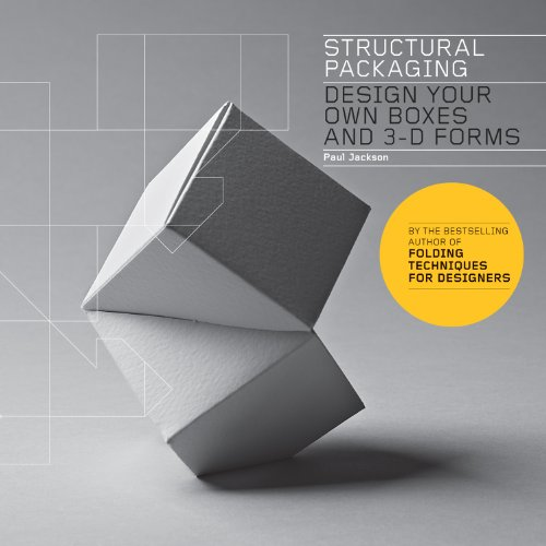 Structural Packaging: Design Your Own Boxes and