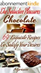 The Seductive Pleasures of Chocolate...