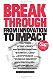 img - for Breakthrough: From Innovation to Impact book / textbook / text book