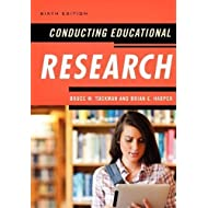 Conducting Educational Research 6th (sixth) Edition by Tuckman, Bruce W., Harper, Brian E. [2012]