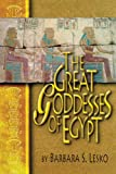 The Great Goddesses of Egypt (0806132027) by Lesko, Barbara S.