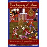 The Legacy Of Jihad: Islamic Holy War And The Fate Of Non-muslims ~ Andrew G Bostom