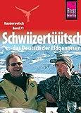 Kauderwelsch, Schwiizertüütsch, das Deutsch der Eidgenossen