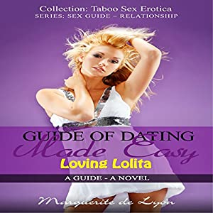 Guide of Dating Made Easy: Loving Lolita Audiobook