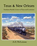Texas & New Orleans: Southern Pacifics Lines in Texas & Louisiana