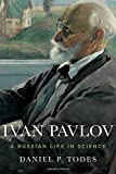 img - for Ivan Pavlov: A Russian Life in Science book / textbook / text book