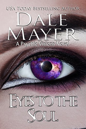Dale Mayer - Eyes to the Soul (Psychic Visions Book 7)