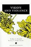 Vision and Violence (Ann Arbor Paperbacks)