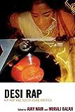 Desi Rap: Hip-Hop and South Asian America