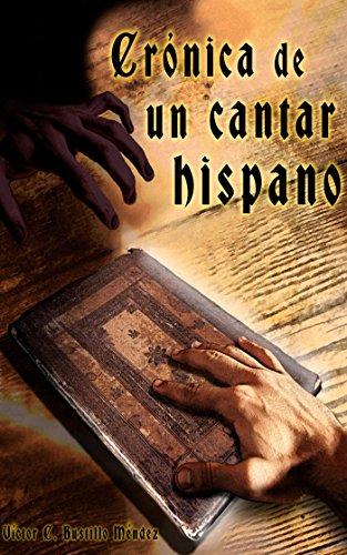 Crónica de un Cantar Hispano (La Leyenda del Stellarium Chronicorum nº 1)
