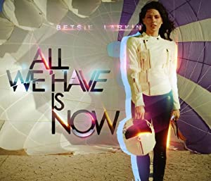 All We Have Is Now