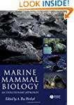 Marine Mammal Biology: An Evolutionar...