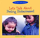 Let's Talk about Feeling Embarrassed (Let's Talk Library) (0823956180) by Melanie Ann Apel