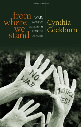 From Where We Stand: War, Women's Activism and Feminist...