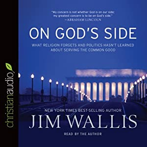 On God's Side: What Religion Forgets and Politics Hasn't Learned about Serving the Common Good | [Jim Wallis]